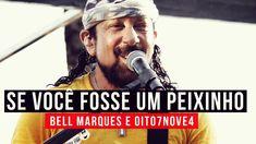 Bell Marques e Oito7Nove4 - Se Você Fosse Um Peixinho - YouTube Carnaval...