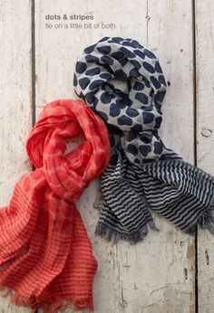 These scarves are also fun. They definitely aren't your mother's scarf!