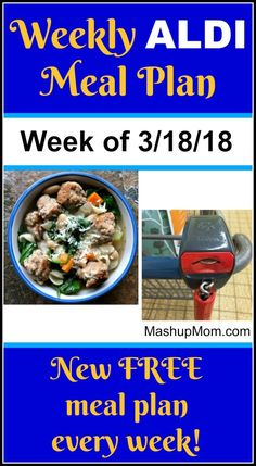 Free ALDI Meal Plan Week of 3/18/18 - 3/24/18: Six complete dinners for four, $60 out the door! Save time and money with meal planning, and find new free ALDI meal plans each week. | MashupMom.com