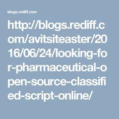 http://blogs.rediff.com/avitsiteaster/2016/06/24/looking-for-pharmaceutical-open-source-classified-script-online/