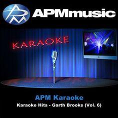 Karaoke Hits - Garth Brooks (Vol. 6) by APM Karaoke