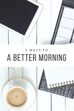 5 Ways to A Better Morning! I'll tell you all about how to put together a better morning routine to start your day off right! Don't wake up on the wrong side of the bed ever again!