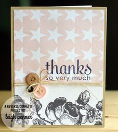 Card by Leigh Penner. Reverse Confetti stamp set: Lots to Say. Thank you card. Friendship card.