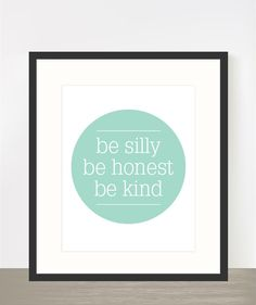 be silly, be honest, be kind - Mint green nursery print typography poster. $16.00, via Etsy.
