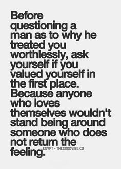 Ask yourself if you valued yourself.