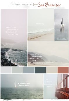 Mood Board: Foggy Love Letter From San Francisco http://www.creatively-driven.com/mood-board-foggy-love-letter-san-francisco/