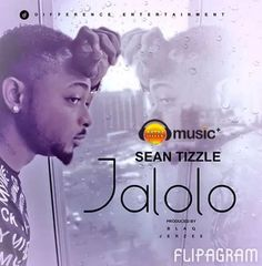 Dmegy's Blog: MUSIC DOWNLOAD: Sean Tizzle – Jalolo