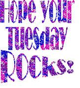 Hope your Tuesday rocks! Happy Tuesday Quotes, Saturday Quotes, Morning Qoutes, Morning Memes, Fb Quote, Sign Quotes, Sign Sayings, Positive Words, Positive Quotes