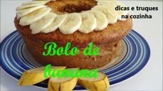 dicas e truques na cozinha: receita de bolo banana