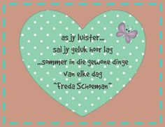 Afrikaanse Inspirerende Gedagtes & Wyshede: as jy luister.sommer in . Favorite Quotes, Best Quotes, Quotations, Qoutes, Words On Wood, Afrikaanse Quotes, Goeie Nag, Cute Quotes, Nice Sayings