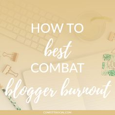How to Best Combat Blogger Burnout People Dont Understand, Life