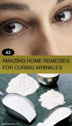 42 Amazing Home Remedies for Curing Wrinkles (skincare, anti-aging)