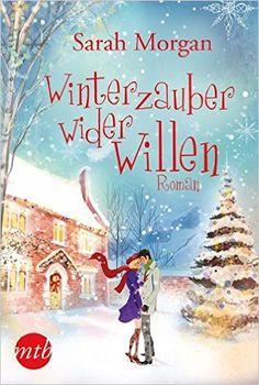 Winterzauber wider Willen MIRA Star Bestseller Autoren Romance: Amazon.de: Sarah Morgan, Judith Heisig: Bücher