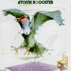 Atomic Rooster - Atomic Roooster (Full Album) (US Edition) Rock Album Covers, Worst Album Covers, Lp Cover, Cover Art, Atomic Rooster, Bad Album, Rooster Decor, Psychedelic Rock, Vintage Rock