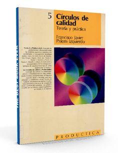 Círculos de calidad – teoría y practica – Francisco Palom – PDF  #controlDeCalidad #Calidad #LibrosAyuda  http://librosayuda.info/2016/04/18/circulos-de-calidad-teoria-y-practica-francisco-palom-pdf/