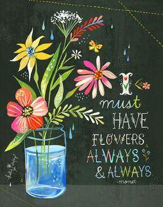 Sticker de Katie Daisy illustrant une citation de Monet - 8 x 10 pouces (environ 20 x 25 cm) - 16,86 € https://www.etsy.com/fr/listing/159594353/je-doit-avoir-fleurs-en-noir-art-print?ref=shop_home_feat_3
