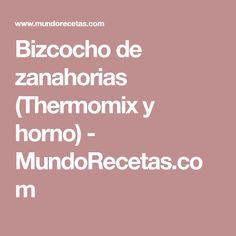 Bizcocho de zanahorias (Thermomix y horno) - MundoRecetas.com