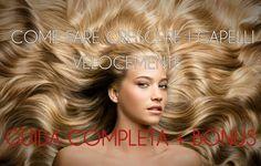 Come fare crescere velocemente i capelli guida+bonus