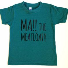 Ma! The Meatloaf! Toddler Tee in Teal by Bugaroo – www.bugaroobrand.com
