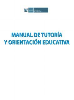 Manual de tutoria y orientacion educativa  El Manual de Tutoría - Ministerio de Educación en el Perú
