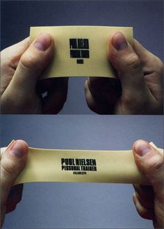 Stretchy business card: Flex your muscles with this stretchy business card that when stretched out reads the name of a personal trainer