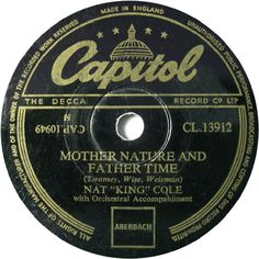 """78 RPM - Nat """"King"""" Cole - Mother Nature And Father Time / My Flaming Heart - Capitol - UK - CL.13912"""