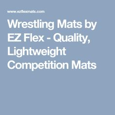 Wrestling Mats by EZ Flex - Quality, Lightweight Competition Mats Competition, Wrestling, Ideas, Lucha Libre, Thoughts