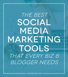 The best social media marketing tools that every small business and blogger needs.