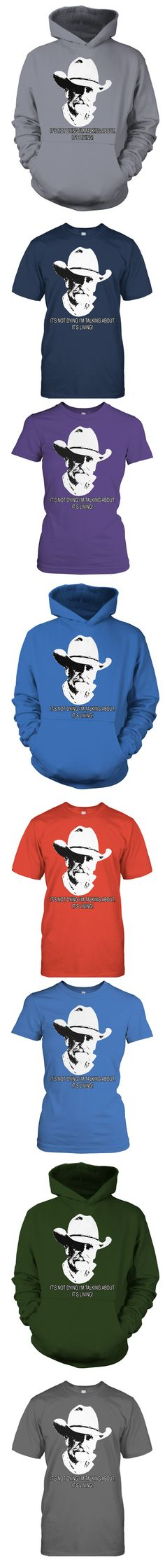 """Awesome Lonesome Dove """"It's not dying"""" quote design! I LOVE it!"""
