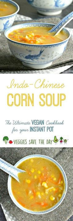 Indo Chinese Corn Soup from The Ultimate Vegan Cookbook for Your Instant Pot by Kathy Hester