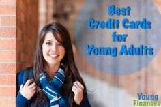 Best Credit Card for Young Adults | Young Finances http://youngfinances.com/blog/best-credit-card-young-adults/