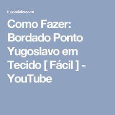 Como Fazer: Bordado Ponto  Yugoslavo em Tecido [ Fácil  ] - YouTube