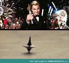 Leo's Oscar (Inception watchers will get it)