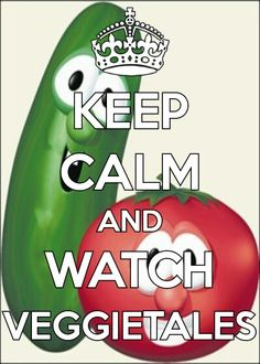 :) I do not care if I'm a teen, I will always watch Veggietales :) Aww, definitely. :) I love Veggietales! Lol I've been watching a lot lately for old timesake