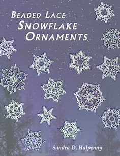 Beaded Lace Snowflake Ornaments eBook from Sandra D Halpenny for purchase.
