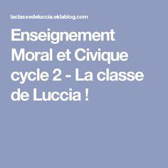 Enseignement Moral et Civique cycle 2 - La classe de Luccia !