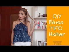 DIY How to Make Pattern and Makeup Blouse For Summer Type Halter Easy Backed Sheath Diy Hair Bows, Diy Bow, Sewing Blouses, Diy For Girls, Thing 1, Sewing Projects, Camisole Top, Crop Tops, Pattern