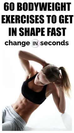 60 Bodyweight Exercises To Get In Shape Fast! Get fit and motivated to exercise today in the convenience of your home, gym or on a vacation! Weight Loss Meals, Best Weight Loss, Losing Weight, Weight Gain, Reduce Weight, Health And Fitness Tips, Health Tips, Health Recipes, Health Goals