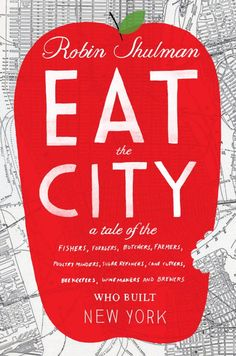 Eat The City, a new book about urban food and drink production in NYC.