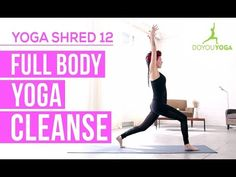 Full Body Yoga Cleanse - Day 12 - 14 Day Yoga Shred Challenge