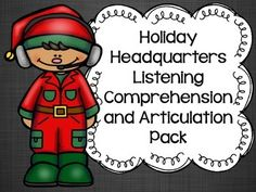 Articulation and listening comprehension skills targeted in one holiday-themed product!
