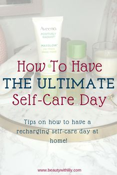 How To Have The Ultimate Self-Care Day // Self-Care Tips // Self-Love // Inexpensive Self-Care Skin Care Regimen, Skin Care Tips, Take Care Of Yourself, Improve Yourself, Diy Beauty, Beauty Tips, Beauty Products, Makeup Products, Beauty Secrets
