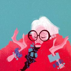 Iris Apfel  watch the documentary on her if you haven't already. She is one fabulous, inspiring lady. - Meg Park