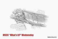 """MSCC Sept 28 """"What's It?"""" Wednesday--go to this link for another clue: http://mystarcollectorcar.com/whats-it-wednesday-a-mid-week-test-for-the-automotive-trivia-guys/"""