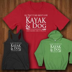 All that I care about is my kayak and dog and maybe like three people. Does this sound like you? Choose from our Unisex T-shirt, Racerback Tank Top or Hoodies. Available in Black, Navy, Blue, Red and Green. Unisex Short Sleeve Jersey T-Shirt: This super-soft, baby-knit t-shirt looks great on both men and women. It is an updated unisex tee, which fits like a well-loved favorite. Made from 100% cotton. - 100% combed and ring-spun cotton - Baby-knit jersey - Shoulder-to-shoulder taping - Fab...