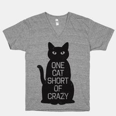 One Cat Short of Crazy.  T-shirt in Men's/Unisex XL, please.