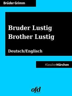 Bruder Lustig - Brother Lustig: Märchen zum Lesen und Vorlesen - zweisprachig: deutsch/englisch - bilingual: German/English