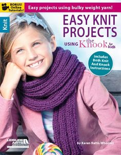 Easy Knit Projects Using the Knook for Kids - Learn to Knook; learn to knit! A varied selection of nine projects that use bulky and super bulky yarns along with the Knook for Kids. The Knook for Kids come in sizes L-8 mm and M-9 mm, but are great for beginners of all ages! The Knook is a specialized crochet hook from Leisure Arts; online technique videos are available, too. What a great way to learn a new craft that you can use to make all different kinds of projects no matter what your age…