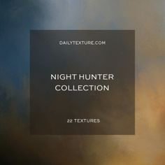 The Night Hunter Texture Collection features 22 dark and dramatic background textures, featuring dark tones and subtle brushwork for ease of blending with your favorite subjects.