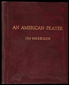 First Edition. A quite scarce publication of the poetry of The Doors frontman Jim Morrison. Variously thought to have been published in an edition of 100 or 500 copies.